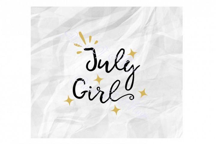 July Birthday Svg, July Girl Svg, Birthday Girl Svg,July Svg