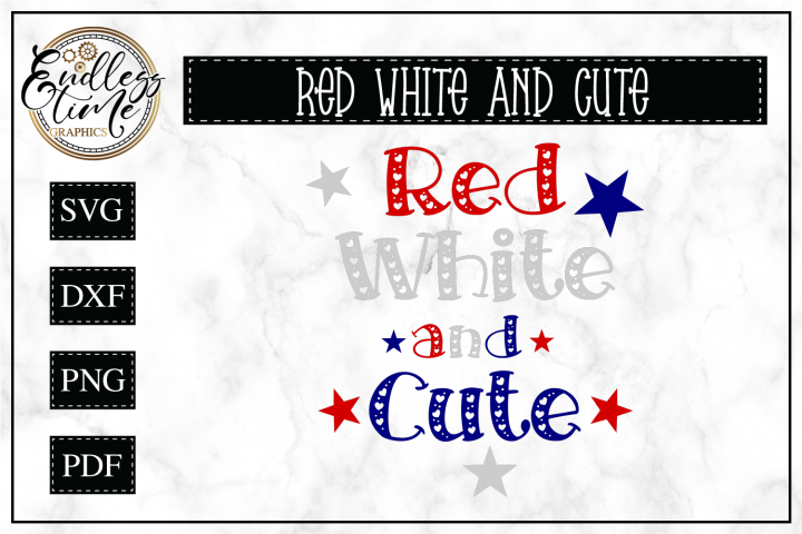 Red White and Cute- Patriotic SVG Cut File