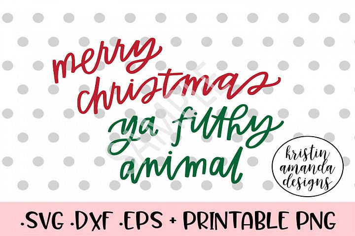 Merry Christmas Filthy Animal SVG Cut File