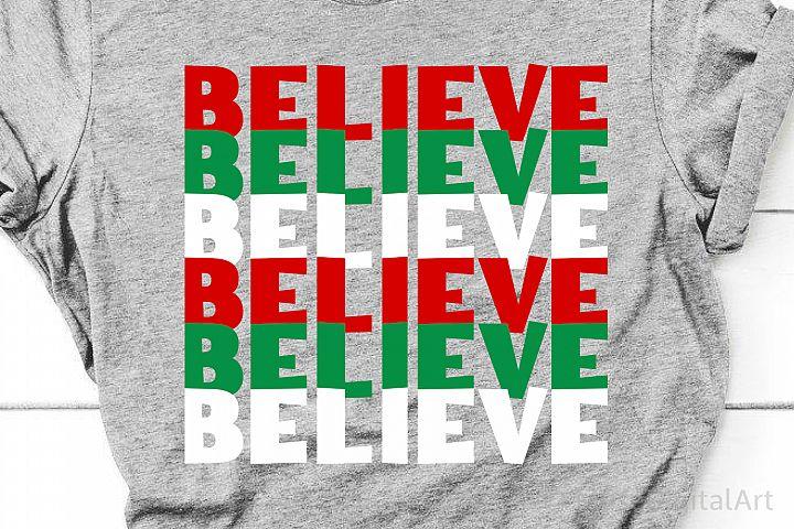 Believe Svg, Christmas Svg, Christmas Shirt Svg, Funny Svg