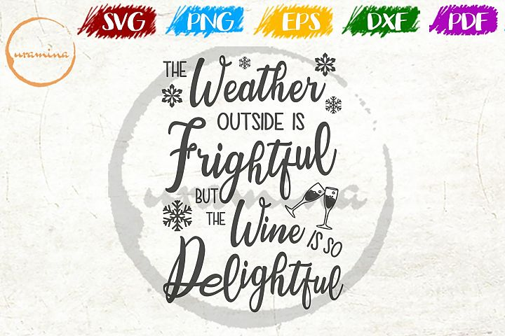 The Weather Outside Is Frightful Christmas SVG PDF PNG