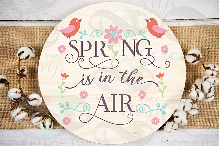 Spring is in the air svg, Spring Flowers svg Spring bird svg