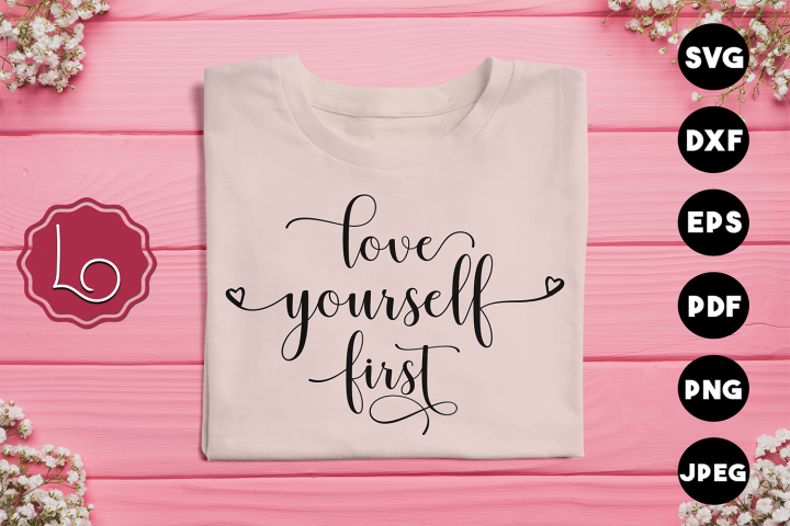 Love Yourself First SVG