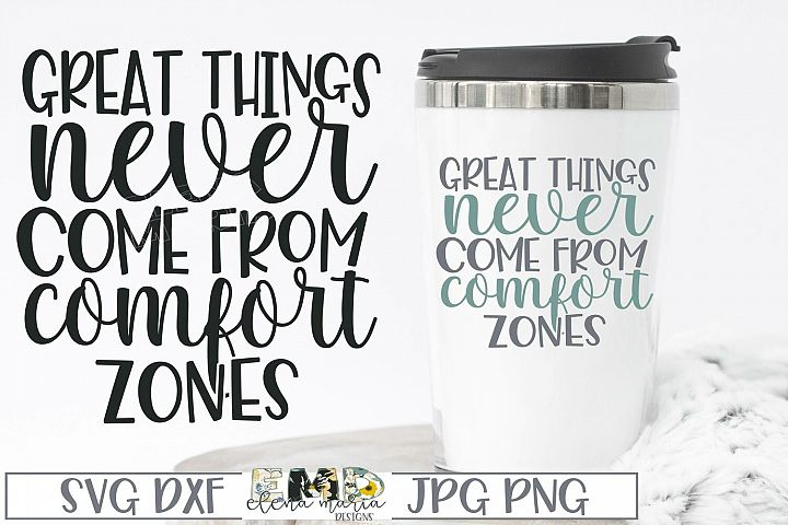 Motivational SVg | Great Things Never Come From Comfort Zone