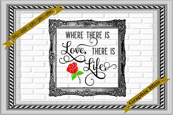 Where There Is Love There Is Life Wedding SVG