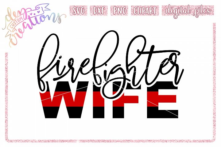 Firefighter Wife - Thin Red Line - SVG Cut File