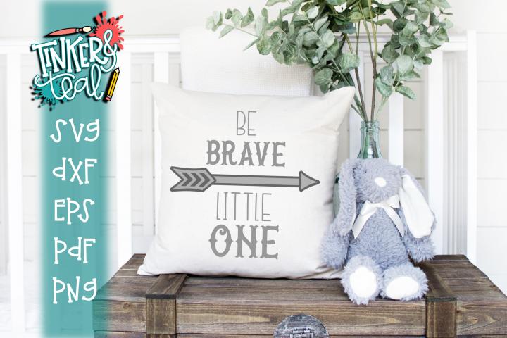Be Brave Little One Nursery SVG