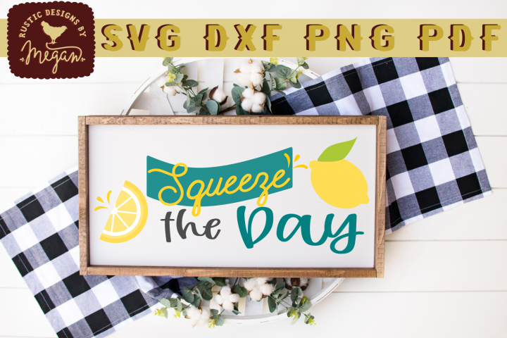 Squeeze The Day Lemon Wood Sign SVG DXF