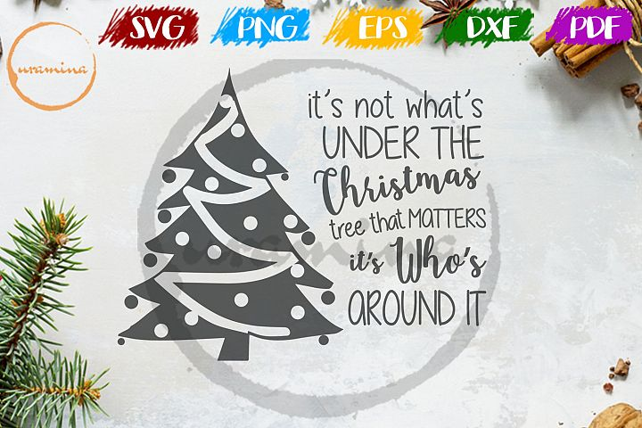 its not what is under the christmas Christmas SVG PDF PNG