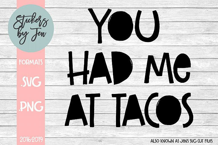 You Had Me At Tacos svg cut file