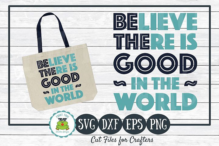 Be The Good- Inspirational SVG Cut File for Crafters