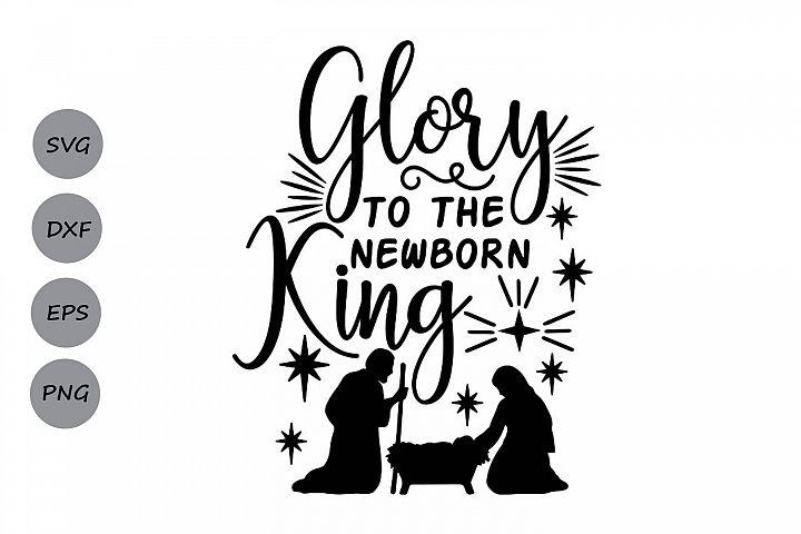 Glory To The Newborn King Svg, Christmas Svg, Jesus Svg.