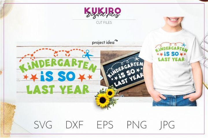 Kindergarten is so last year SVG - School 1st grade Cut file