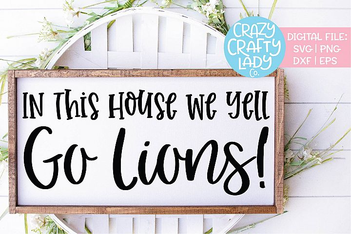 In This House We Yell Go Lions SVG DXF EPS PNG Cut File