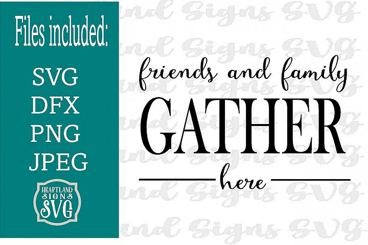 Friends and Family Gather Here SVG Housewarming Hosteess