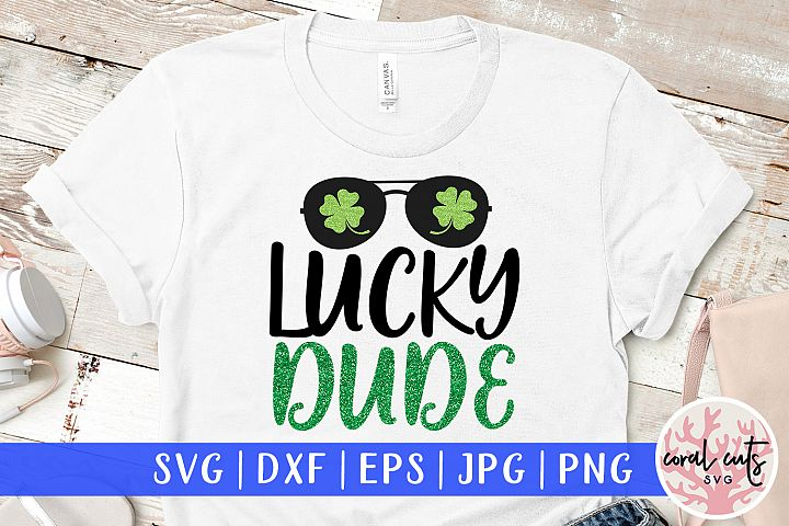Lucky dude - St. Patricks Day SVG EPS DXF PNG