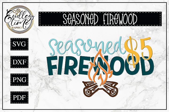 Seasoned Firewood SVG - A Campsite Sign SVG