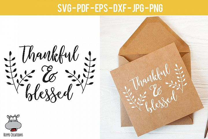 Thankful & Blessed SVG, Thanksgiving, Autumn, Fall EPS DXF