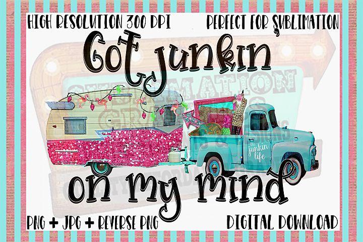 Junkin On My Mind Sublimation Digital Download