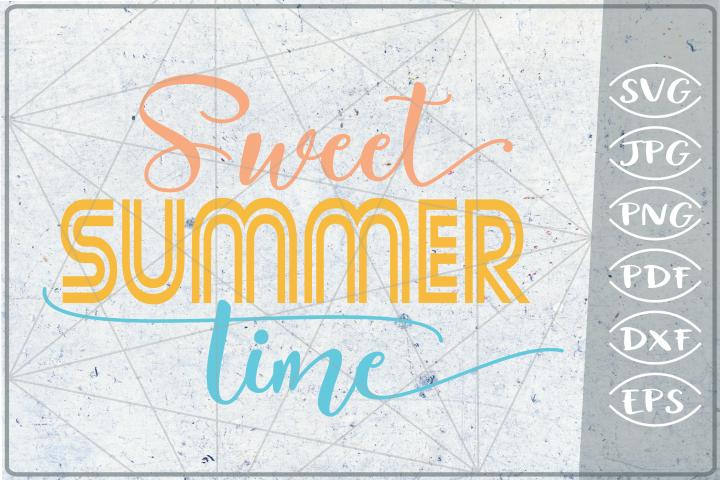 Sweet Summer Times SVG Cutting File - Summer Shirt SVG