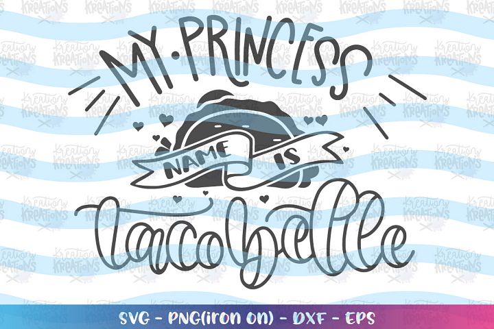 Cinco de mayo tacos-my princess name is taco belle svg