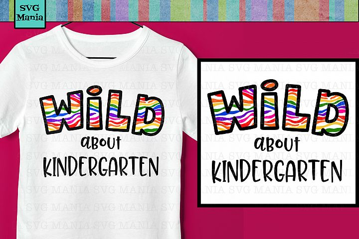 SVG File, Kindergarten Saying, Wild About Kindergarten SVG
