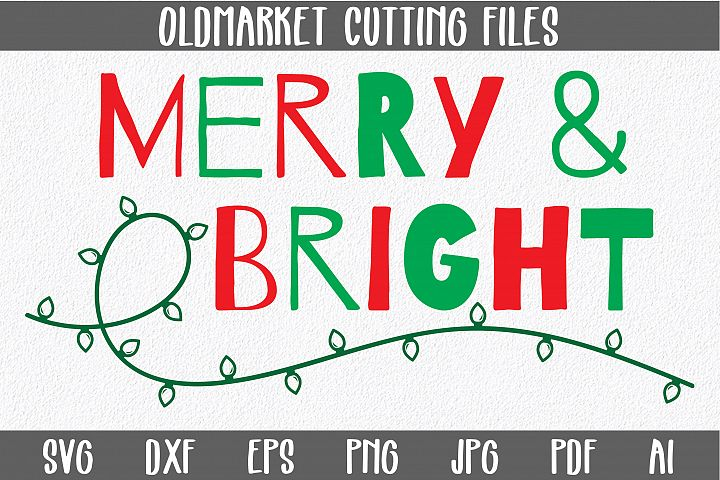 Merry & Bright SVG Cut File - Christmas SVG-DXF-PNG-DXF-JPEG