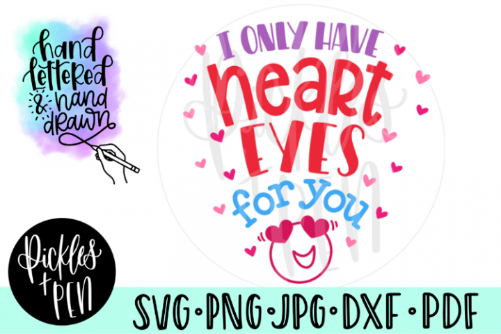 I Only Have Heart Eyes For You - Valentines Day SVG File