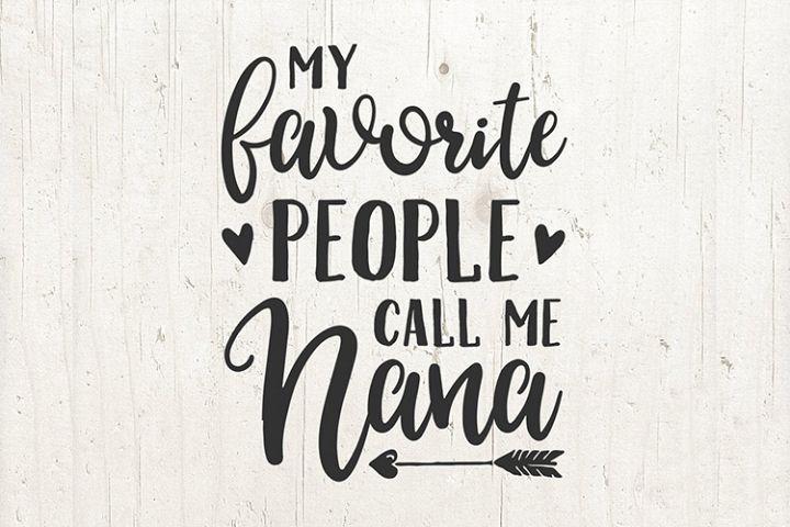 My Favorite People Call Me Nana - nana svg, grandma svg