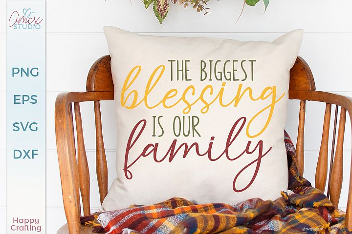 The biggest blessing is our family - Home Decor Cut File