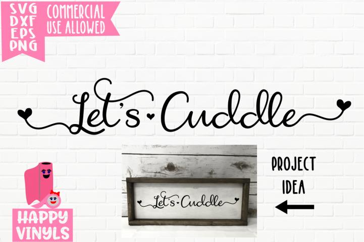 Lets Cuddle - A Home Decor SVG File