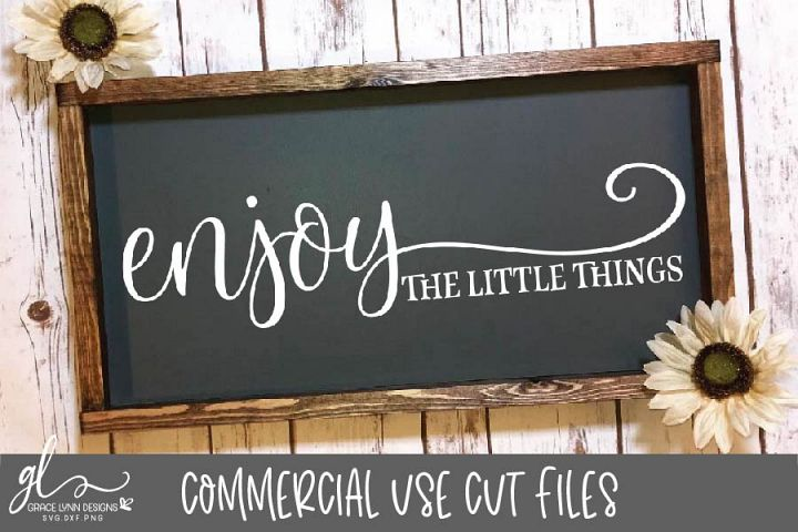 Enjoy The Little Things - Digital Cut File - SVG, DXF & PNG