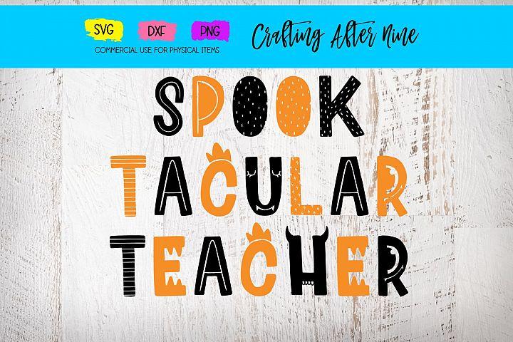 Spook Tacular Teacher, Happy Halloween, Pumpkin Patch