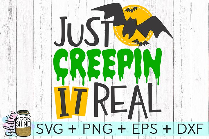 Just Creepin It Real SVG DXF PNG EPS Cutting Files