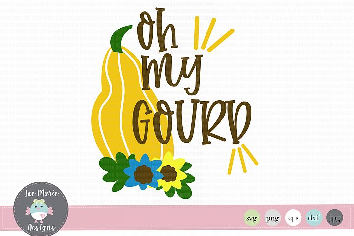 Oh my gourd svg, fall svg, wood sign svg, thanksgiving svg