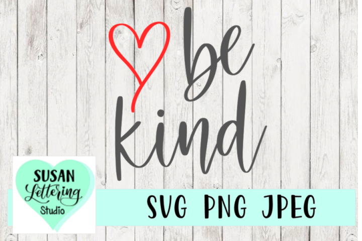Be Kind SVG, Kindness, Love, Hand lettered