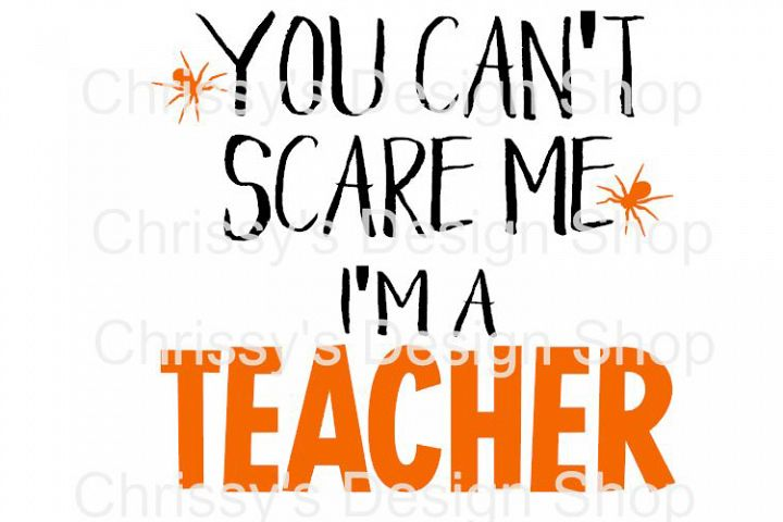 You cant scare me teacher SVG, DXF, EPS