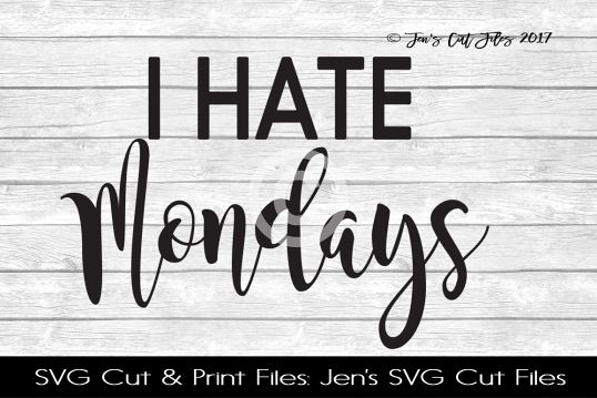 I Hate Mondays SVG Cut File