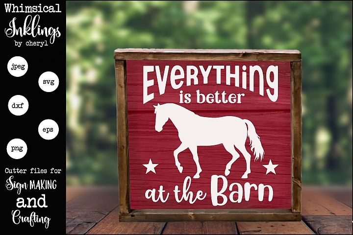 Everything Is Better At The Barn SVG