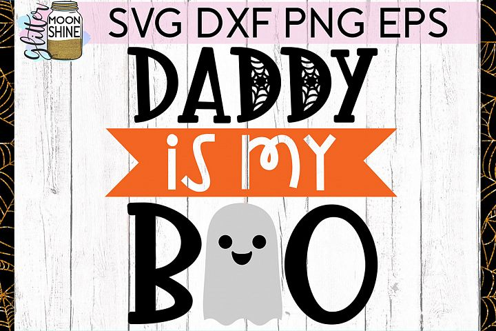 Daddy Is My Boo SVG DXF PNG EPS Cutting Files