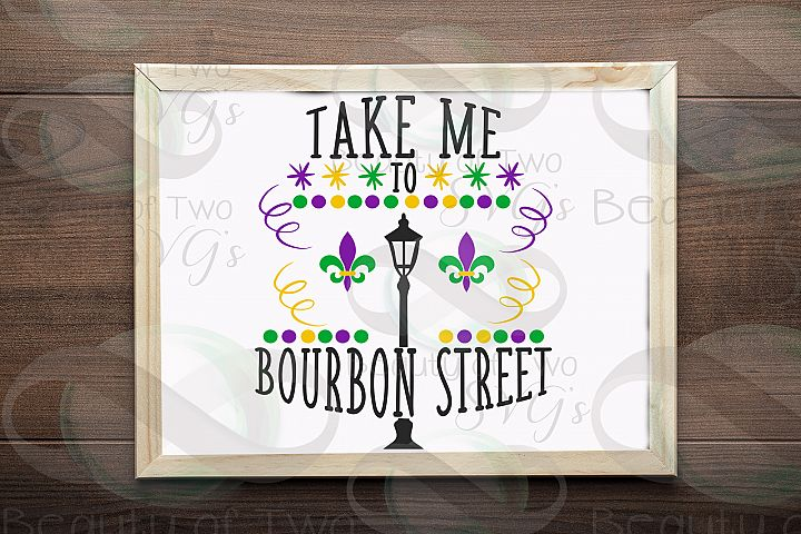 Mardi Gras svg, Take me to Bourbon Street svg, Fat Tuesday
