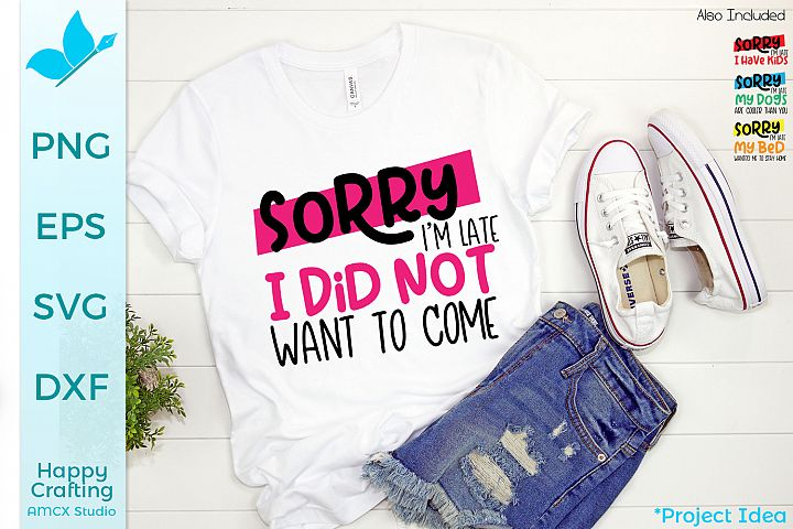 Sorry Im Late - Funny SVG Bundle