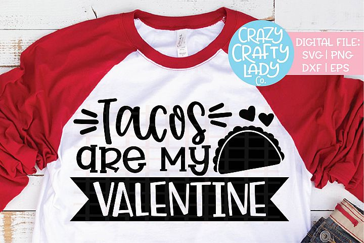 Tacos Are My Valentine SVG DXF EPS PNG Cut File
