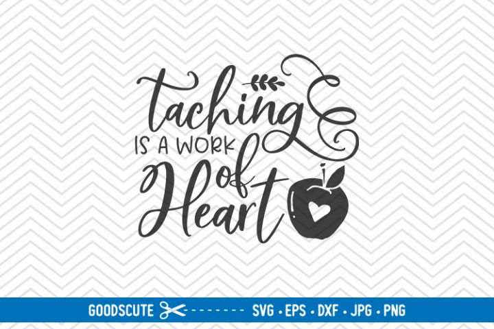 Teaching Is A Work Of Heart - SVG EPS DXF PNG JPG