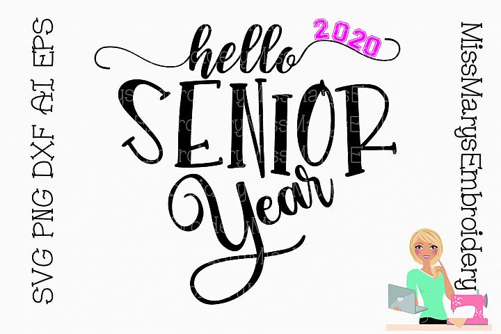 Hello Senior Year 2020 SVG Cutting File DXF EPS PNG Seniors