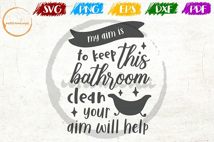 Keep This Bathroom Clean Decor SVG PDF PNG