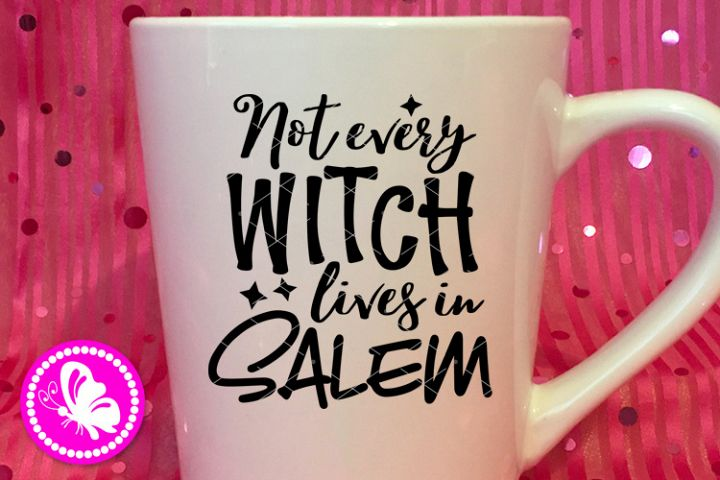 Not every witch lives in Salem Sarcastic Halloween Mom Girls