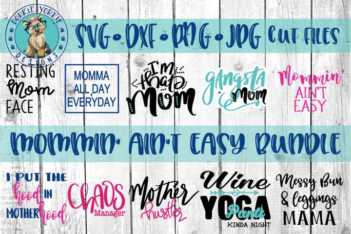 Bundle - Mommin Aint Easy - Mom Life - SVG Cut Files