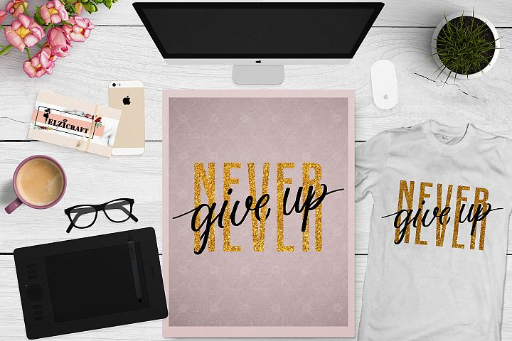 Never give up, Typography, Calligraphy, Glitter SVG Cut File