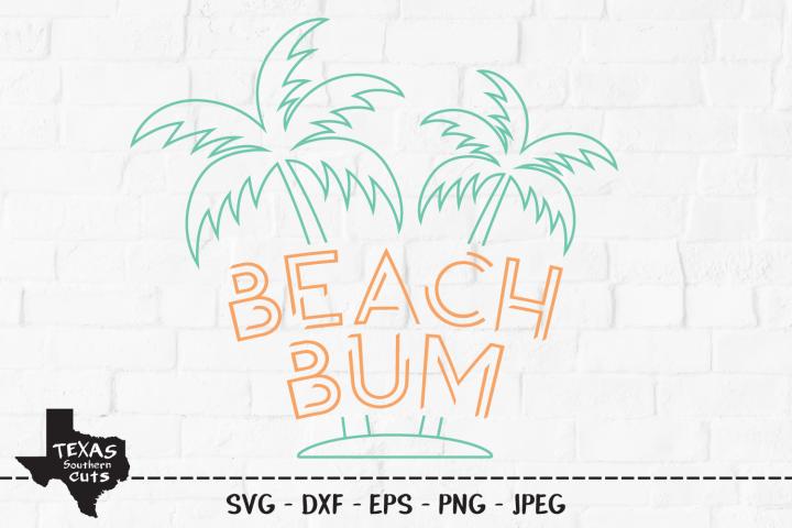 Beach Bum SVG, Cut File, Summer Vacation Shirt Design